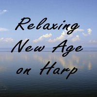 Relaxing New Age on Harp — New Age, Relaxing Music Therapy, New Age Harp Group