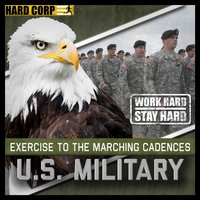 Exercise to the Marching Cadences U.S. Military — U.S. Armed Forces, Hard Corp