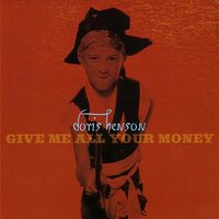 Give Me All Your Money — Doris Henson