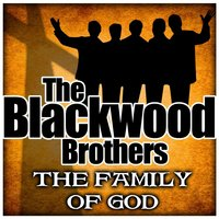 The Family Of God — Blackwood Brothers