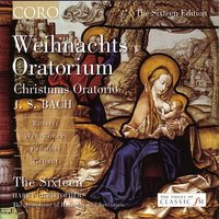 Weihnachts Oratorium/Christmas Oratorio (J.S.Bach) — The Sixteen and Harry Christophers