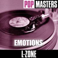 Pop Masters: Emotions — L-Zone