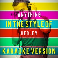 Anything (In the Style of Hedley) - Single — Ameritz Top Tracks