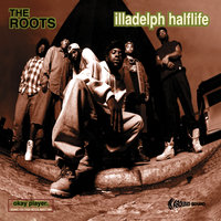 Illadelph Halflife — The Roots