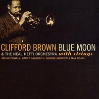 Blue Moon — Clifford Brown