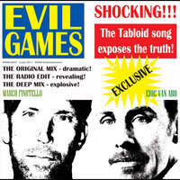 Evil Games (The Tabloid Song) — Eric Van Aro & Marco Finotello