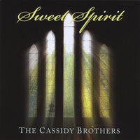 Sweet Spirit — The Cassidy Brothers