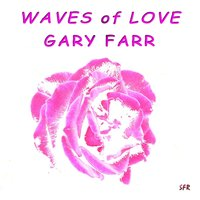 Waves of Love — Gary Farr