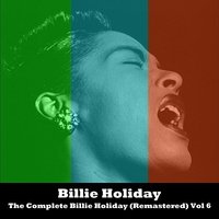 The Complete Billie Holiday Vol 6 — Billie Holiday