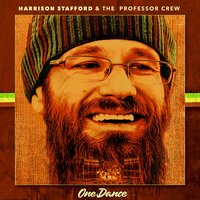 One Dance — Harrison Stafford, The Professor Crew