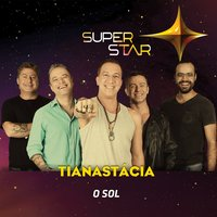 O Sol (Superstar) - Single — Tianastacia