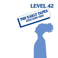 The Early Tapes — Level 42