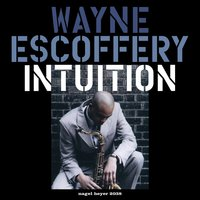 Intuition — Wayne Escoffery, Rick Germanson, Jeremy Pelt