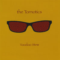 Voodoo Stew — the Tornotics