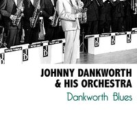Dankworth Blues — Johnny Dankworth & His Orchestra