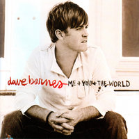 Me and You and the World — Dave Barnes