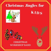 Christmas Jingles for Kids — Christmas Workshop Band