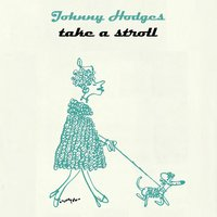 Take A Stroll — Johnny Hodges