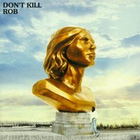 Don't Kill — Rob