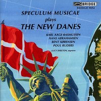 The New Danes — Lucy Shelton, Donald Palma, Speculum Musicae, William Purvis, David Starobin