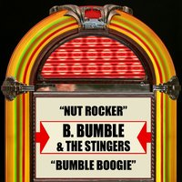 Nut Rocker / Bumble Boogie — B. Bumble & The Stingers