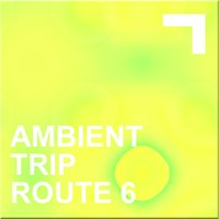 Ambient Trip - Route 6 — сборник