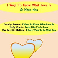 I Want to Know What Love Is & More Hits — Kelly Marie