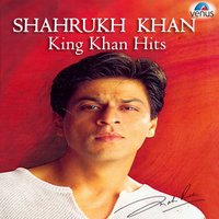 Shahrukh Khan - King Khan Hits — сборник