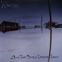 ...And The Circus Leaves Town — Kyuss