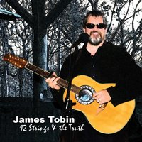 12 Strings & the Truth — James Tobin