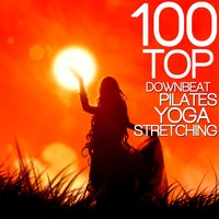 100 Top Downbeat, Pilates, Yoga, Stretching — сборник