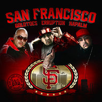 San Francisco (feat. Napalm & Erruption) — Goldtoes, Goldtoes feat. Napalm & Erruption