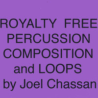 Royalty Free Percussion Composition + Loops — Joel Chassan