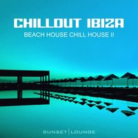 Chill Out Ibiza - Beach House Chillhouse, Vol. 2 — сборник