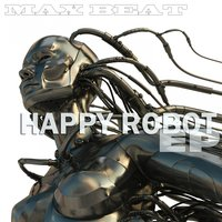Happy Robot — Max Beat