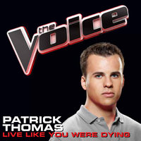 Live Like You Were Dying — Patrick Thomas