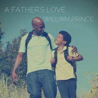 A Father's Love — William Prince