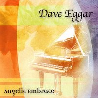 Angelic Embrace — Dave Eggar