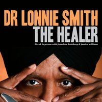 The Healer — Dr. Lonnie Smith
