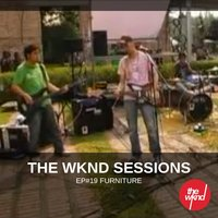 The Wknd Sessions Ep. 19: Furniture — Furniture