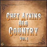 Chet Atkins: Old Country, Vol. 4 — Chet Atkins