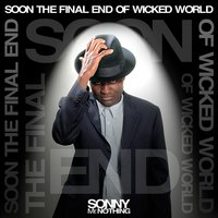 Soon the Final End of a Wicked World — Sonny Mr. Nothing