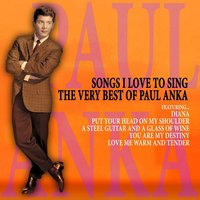 Songs I Love to Sing: The Very Best of Paul Anka — Paul Anka