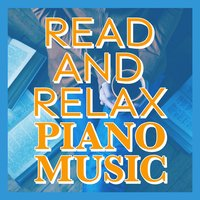 Read and Relax Piano Music — Romantic Piano for Reading