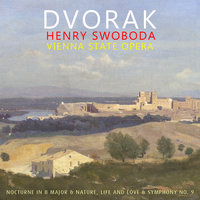 Dvorak: Nocturne in B Major & Nature, Life and Love & Symphony No. 9 — Ferenc Fricsay