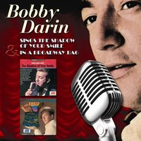 Sings The Shadow Of Your Smile & In A Broadway Bag — Bobby Darin