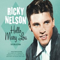 Hello Mary Lou: The Collection — Ricky Nelson