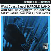 West Coast Blues! — Harold Land Sextet