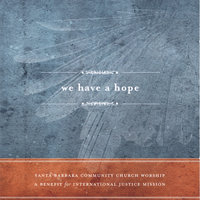 We Have a Hope — Santa Barbara Community Church