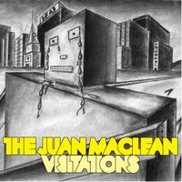 Visitations — The Juan MacLean